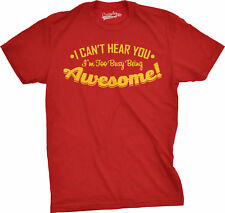 Mens Cant Hear You Too Busy Being Awesome Tshirt Funny Sarcastic Humor Tee