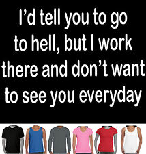 Tell you to go to hell but I work there Funny T-shirts Singlets Retro Aussie tee