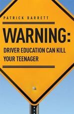 Warning: Driver Education Can Kill Your Teenager (Paperback or Softback)