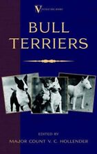 Bull Terriers (A Vintage Dog Books Breed Classic - Bull Terrier) 9781905124749
