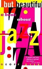 But Beautiful : A Book about Jazz by Geoff Dyer (1997, Paperback)