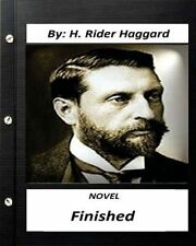 Finished. Novel by H. Rider Haggard (Original Version) by Createspace...