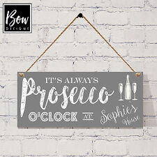 165 PERSONALISED GREY Prosecco O'Clock sign / wine gin new house warming gift