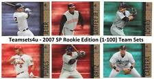 2007 SP Rookie Edition (Base 1-100) Baseball Set ** Pick Your Team **