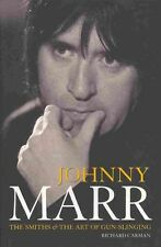 """Johnny Marr: """"The Smiths"""" and the Art of Gun-Slinging 9780954970482, Carman, NEW"""
