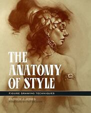 The Anatomy of Style: Figure Drawing Techniques (Paperback or Softback)