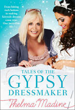 Tales of the Gypsy Dressmaker by Thelma Madine (Hardback, 2012)