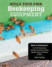 Build Your Own Beekeeping Equipment: How to Construct 8- & 10-Frame Hives; Top B