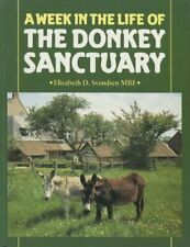 Week in the Life of the Donkey Sanctuary, Svendsen, Elisabeth D., Used; Good Boo