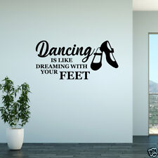 Dancing Is Like Dreaming With Your Feet Vinyl Wall Decal Quote Sticker GD818