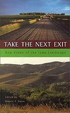 Take the Next Exit : New Views of the Iowa Landsca