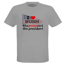 I Love Bush Pussy Not President Harold & Kumar Funny Movie Party T Shirt