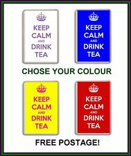 keep Calm and Drink Tea Fridge Magnet Chose from over 20 colours Free Postage