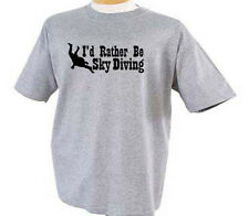 I'd Rather Be Sky Diving Parachuting Freefall Sky Sport T-Shirt