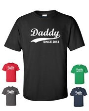 Daddy Since 2013 Fathers Day Gift Baby Shower Family Reunion Dad Tee Shirt