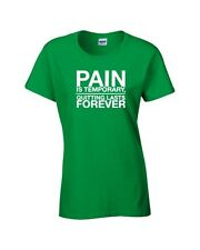Pain is Temporary Quitting Lasts Forever Workout Crossfit Gym LADIES T-Shirt217