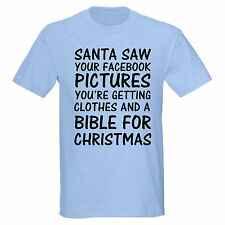 SANTA SAW YOUR FACEBOOK PICTURES NAUGHTY BIBLE FUNNY CLOTHES T-SHIRT