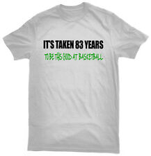 It's Taken 83 Years To Play Basketball This Good T-Shirt, 83rd birthday gift