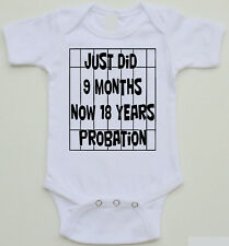 Funny Baby Onesie - Just Did 9 Months Now 18 Years Probation - Sizes 0-24 Months
