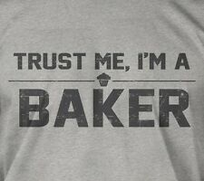 Trust me, I'm a baker - cooking chef baking kitchen pastery cake gift tee tshirt