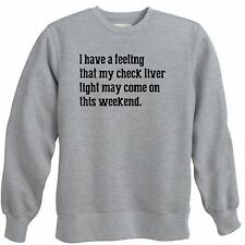 CHECK LIVER LIGHT DRINK NEW YEARS YEAR PARTY 2014 FUNNY CREWNECK SWEATSHIRT