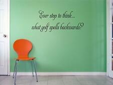 "Wall Sticker ""EVER STOP TO THINK WHAT GOLF SPELLS "" Quote Vinyl Decal HB-1-A1"