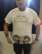 ASK ME ABOUT MY ELEPHANT T-SHIRT. HUMOROUS.