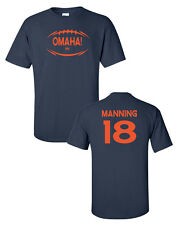 OMAHA 18 Football Peyton Manning DENVER BRONCOS **Front & Back** Men's TShirt721