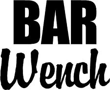 """Bar Wench - 4.55"""" x 3.75"""" Choose Color - Vinyl Decal Sticker #1817"""