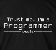 Trust me, I'm a programmer - code computer science techie c++ gift tee t-shirt