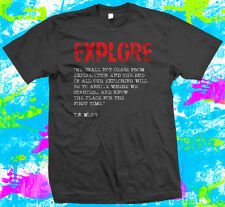 Urban Exploration T. S. Eliot Quote - T Shirt - 4 colour options - Small to 3XL