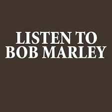 LISTEN TO BOB MARLEY the Wailers reggae ska music king T Shirt BlackSheepShirts