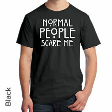 T-Shirt Normal People Scare Me Horror Story TV Cool Unique Trendy Hot White Text
