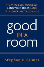BRAND NEW Good in a Room: How to Sell Yourself and Win Over Any Audience