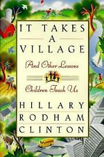 It Takes a Village : And Other Lessons Children Teach Us by Hillary Rodham...