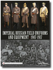 Imperial Russian Field Uniforms and Equipment 1907-1917 by Johan Somers Book