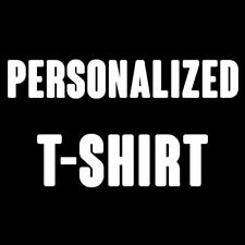 PERSONALIZED T-SHIRT (CUSTOM TEE / ONE COLOR PRINT / ALL SIZES / YOUR OWN LOGO)