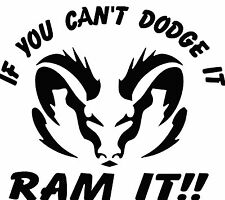 IF YOU CAN'T DODGE IT, RAM IT VINYL DECAL STICKER