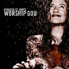Worship God by Rebecca St. James (CD, Feb-2002, Forefront Records)675