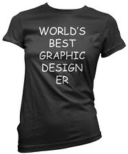 World's Best Graphic Designer - Art Gift Student Graphics Womens Fitted T-Shirt
