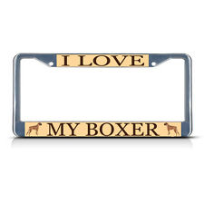 I LOVE MY BOXER DOG Metal License Plate Frame Tag Border Two Holes