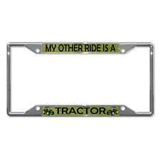 MY OTHER RIDE IS A TRACTOR Metal License Plate Frame Tag Holder Four Holes
