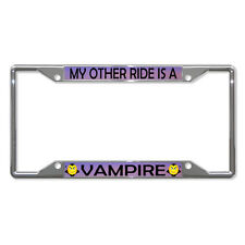 MY OTHER RIDE IS A VAMPIRE Metal License Plate Frame Tag Holder Four Holes