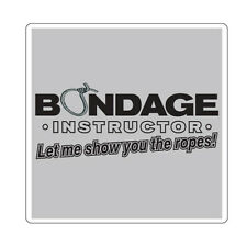 Bondage Instructor Show you the Ropes Vinyl Sticker (bumper, window, phone