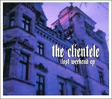 THE CLIENTELE - LOST WEEKEND EP - CD *NEW/SEALED**FREE POSTAGE*