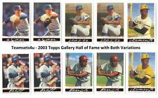 2003 Topps Gallery Hall of Fame (Both A&B Versions) Sets ** Pick your Team **