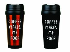 Coffee Makes Me Poop 16oz. Travel Mug