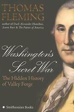 Washington's Secret War : The Hidden History of Valley Forge by Thomas...