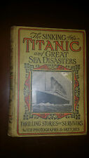 1912 THE SINKING OF THE TITANIC AND GREAT SEA DISASTERS 1st First Edition