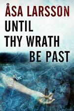 UNTIL THY WRATH BE PAST  by Åsa Larsson (2011, Hardcover) UK VERSION